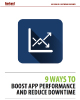 9 Ways to Boost App Performance and Reduce Downtime