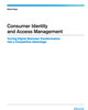 Consumer Identity and Access Management: Turning Digital Business Transformation into a competitive advantage