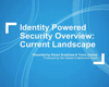 Identity Powered Security Solution Overview – Part 2 of 3