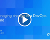 Managing Change in a DevOps World