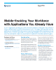 Mobile-Enabling Your Workforce with Applications You Already Have