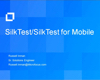 Silk Mobile Testing: Automated Functional Testing Across Platforms and Devices