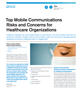 Top Mobile Communications Risks and Concerns for Healthcare Organizations