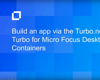 Build an App via the Turbo.net Hub Using Turbo for Micro Focus Desktop Containers
