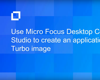 Use Micro Focus Desktop Containers Studio to Create an Application from a Turbo Image