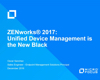 ZENworks 2017: Unified Device Management is the New Black