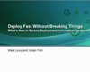 Deploy Fast Without Breaking Things Webinar Recording June 25