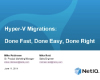 Hyper-V Migrations: Done Fast, Done Easy, Done Right