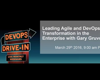 Leading the DevOps and Agile Transformation in the Enterprise