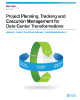 Project Planning, Tracking and Execution Management for Data Center Transformations