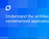 Video 4: The Architecture of Desktop Containers