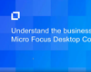 Video 1: Understand the Business Value of Micro Focus Desktop Containers