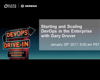 DevOps Drive-in with Gary Gruver—Starting and Scaling DevOps in the Enterprise
