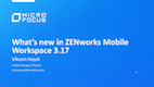 What's new in ZENworks Mobile Workspace 3.17