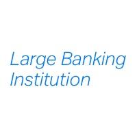 Large Banking Institution